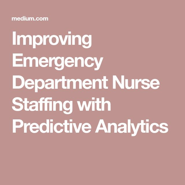 Improving Emergency Department Nurse Staffing with Predictive Analytics
