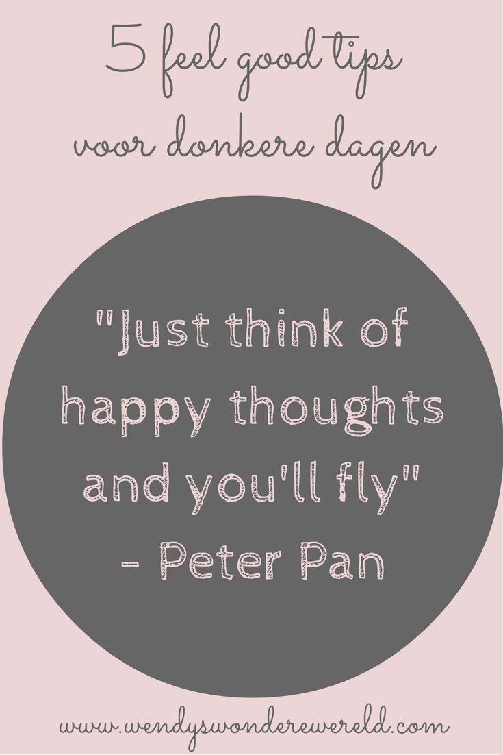 5 feel goof tips voor donkere dagen - Wendy's Wondere Wereld blog - positief leven- quote