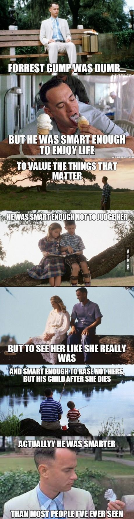 Forrest Gump wasn't just the story of a stupid guy, it was story about true love and how it can conquer all! Love this movie!