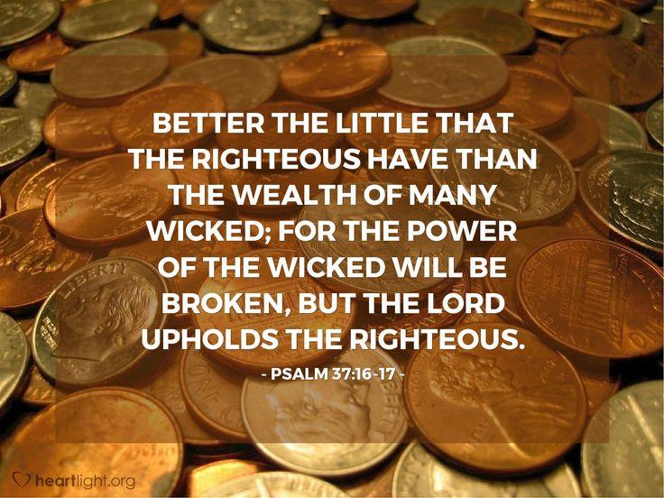 Inspirational illustration of Psalm 37:16-17