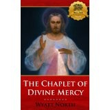 How to Pray The Chaplet of Divine Mercy - Enhanced (Kindle Edition)By Wyatt North