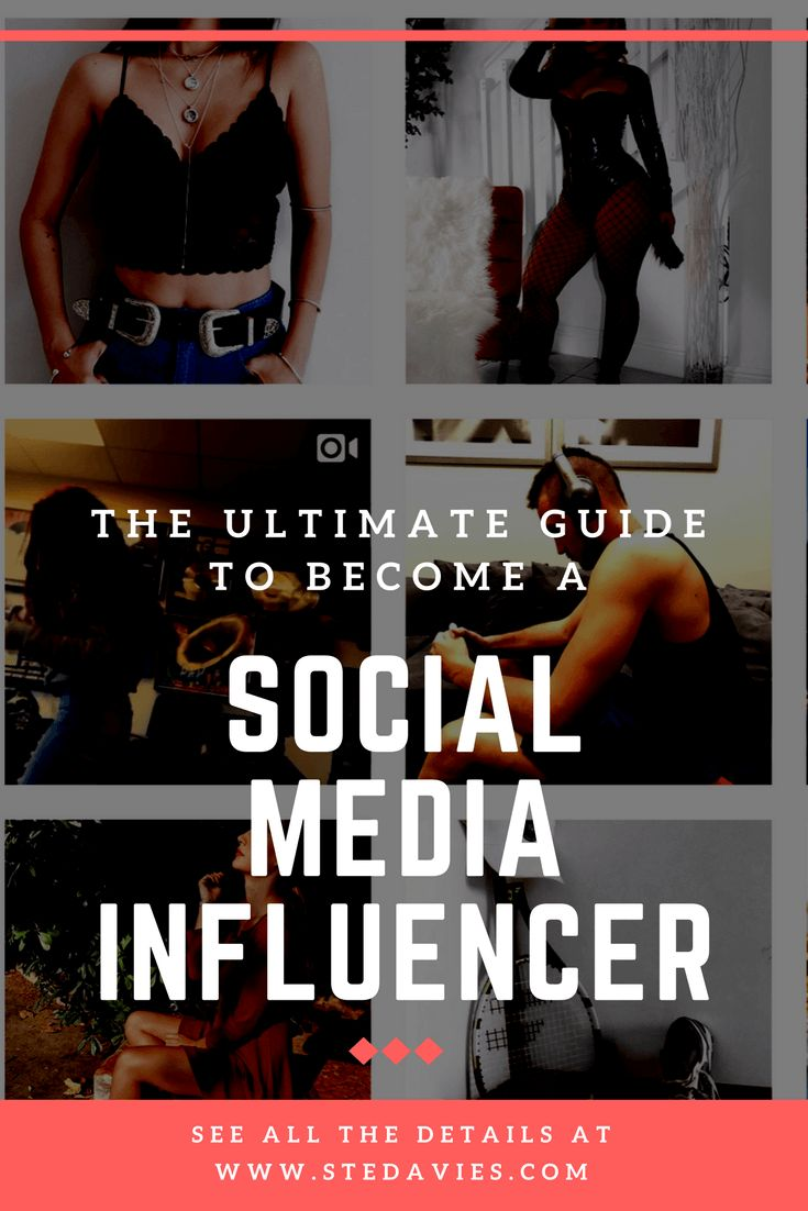 How To Become A Social Media Influencer: The Ultimate Guide