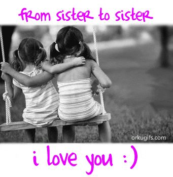 Heyy sis, I know we don't talk every day and I know things are hard for youbut I do hope you know I am here for you if ever you needed anything andI love you sis. Always. *hugs*Please know I