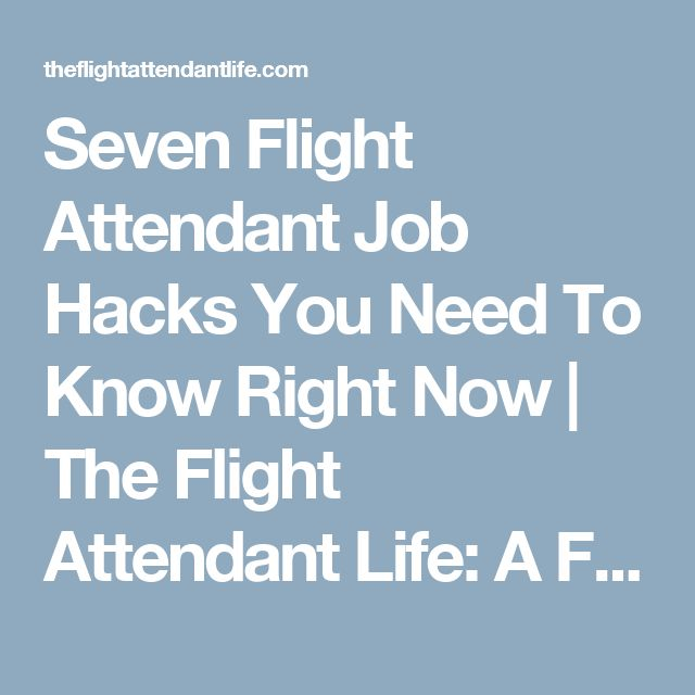 Seven Flight Attendant Job Hacks You Need To Know Right Now | The Flight Attendant Life: A Flight Attendant Blog - If Lost, Please Return To The Nearest Airport