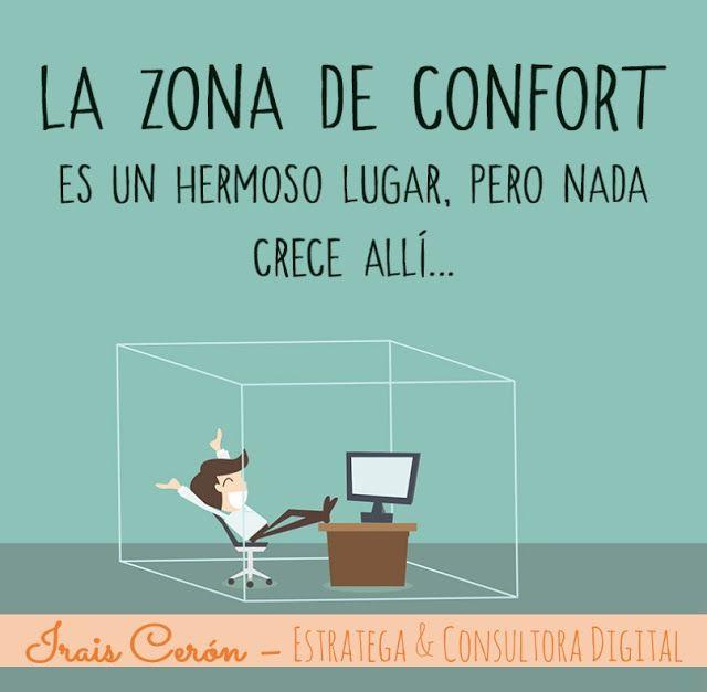 Irais Cerón - Estratega & Consultora Digital. Zona de confort ... ¿Comodidad o Peligro? www.iraisceron.com