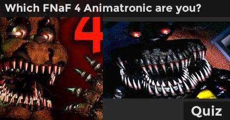 Which FNaF 4 Animatronic are you? - Quiz | Quotev