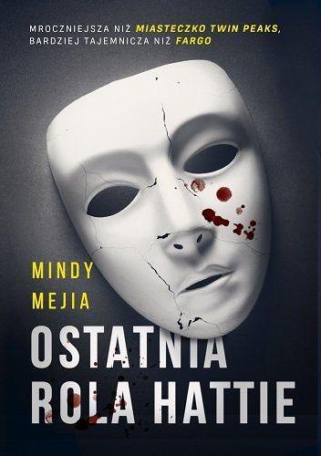 zwyczajnie i szaro?: Ostatnia rola Hattie - Mindy Mejia