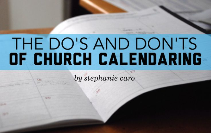 Stephanie Caro shares the official dos and don'ts of church calendaring.