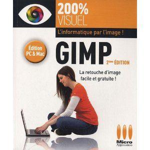 Gimp, la retouche d'images facile et gratuite – le guide visuel