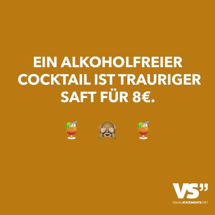 Ein Alkoholfreier Cocktail ist trauriger Saft für 8€.