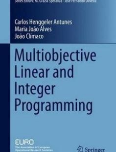 Multiobjective Linear and Integer Programming free download by Carlos Henggeler Antunes Maria João Alves João Clímaco (auth.) ISBN: 9783319287447 with BooksBob. Fast and free eBooks download.  The post Multiobjective Linear and Integer Programming Free Download appeared first on Booksbob.com.