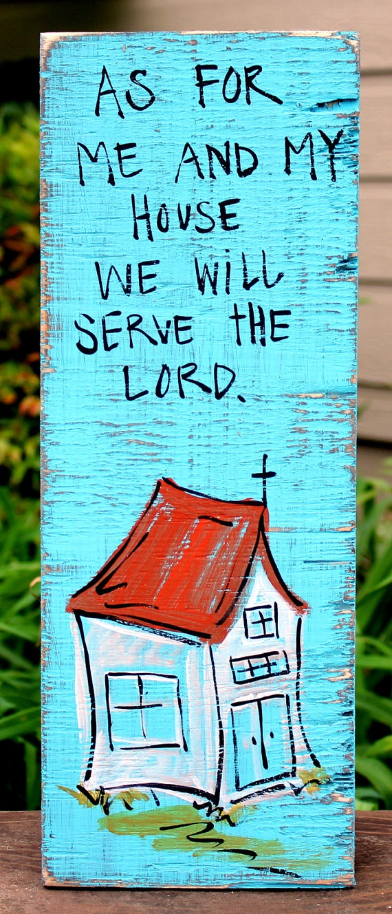 """Shabby Chic, Southern, Christian Wood Sign: """"As for Me and My House We Will Serve The Lord"""" Distressed Wooden Sign. $15.00, via Etsy."""