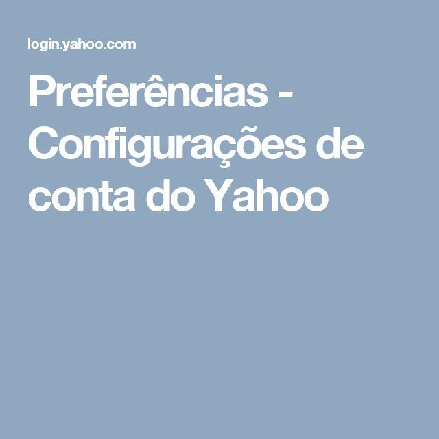 Preferências - Configurações de conta do Yahoo