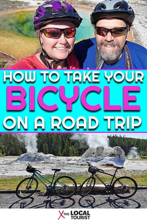How To Take Your Bicycle On A Road Trip The Local Tourist Road Trip Travel Activities Trip