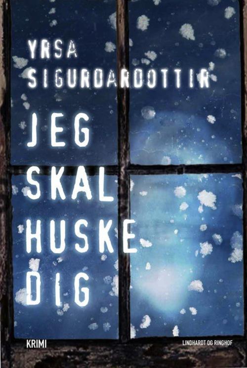 Jeg skal huske dig -  Gyser af Yrsa Sigurdardottir