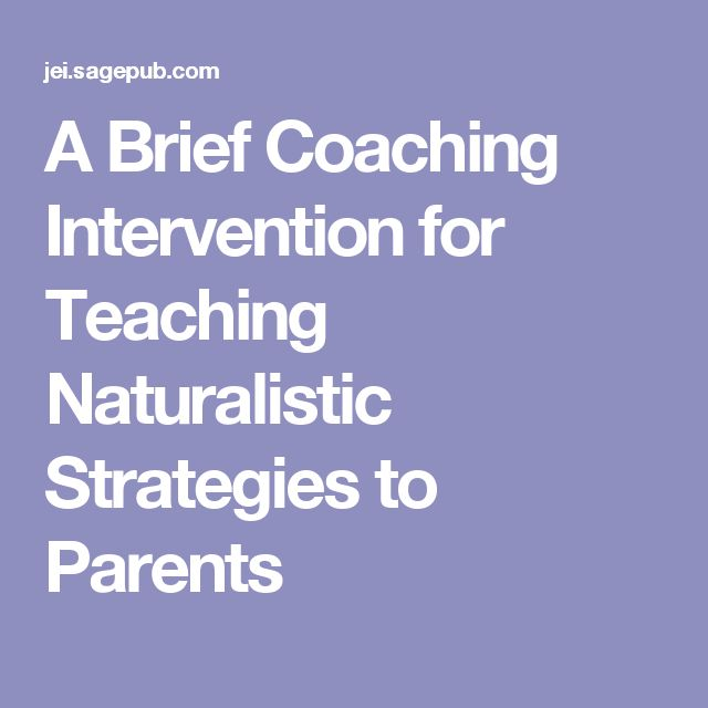 A Brief Coaching Intervention for Teaching Naturalistic Strategies to Parents