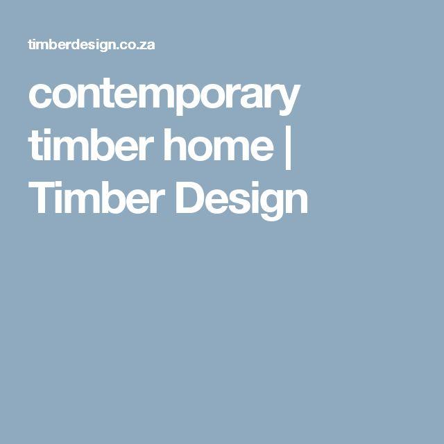 contemporary timber home | Timber Design