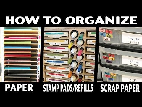 Watch it Weekly Wednesday – How to Organize Paper, Scraps, Stamp Pads & Refills
