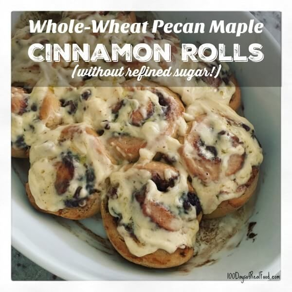 Whole-Wheat Cinnamon Rolls on 100 Days of Real Food