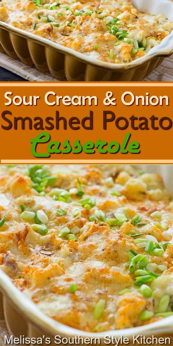 Sour Cream And Onion Smashed Potato Casserole In 2020 Best Potato Recipes Veggie Dishes Potato Side Dishes