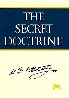 The Secret Doctrine: A Synthesis of Science, Religion, and Philosophy  by Helena Petrovna Blavatsky