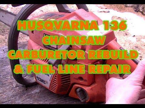 Husqvarna 136 Chainsaw Carburetor Rebuild Amp Fuel Line