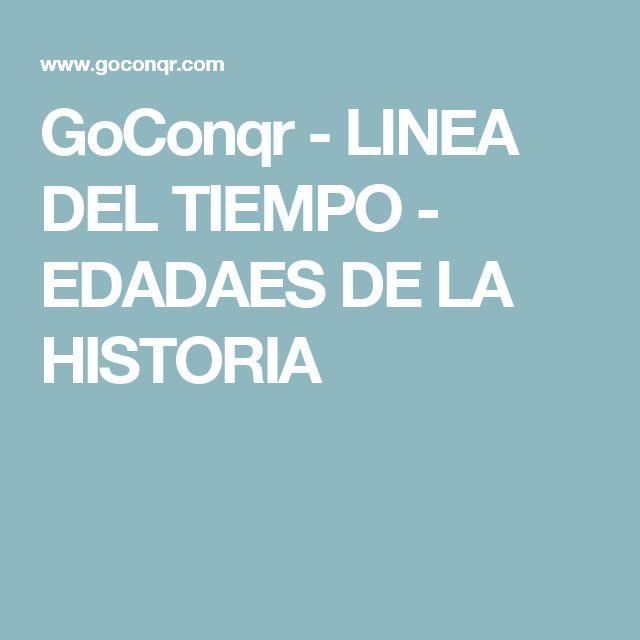 GoConqr - LINEA DEL TIEMPO - EDADAES DE LA HISTORIA