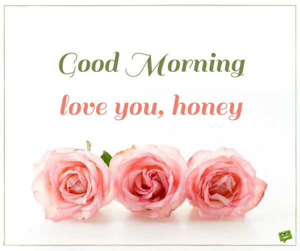 Good Morning Messages for your Husband | Good morning honey, Good morning  wife, Good morning love you