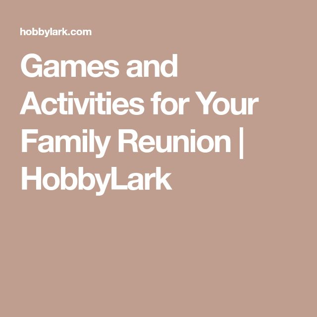 Games and Activities for Your Family Reunion | HobbyLark