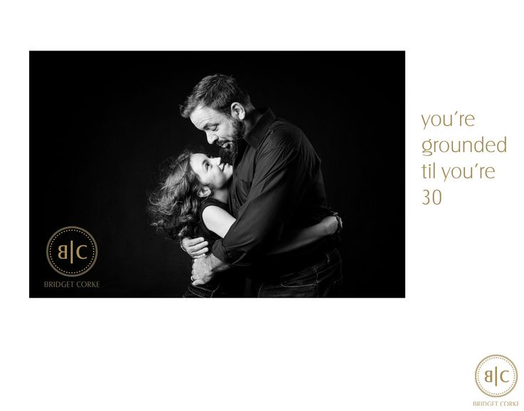 Bridget Corke Photography - Father's Day - You're Grounded Til You're 30: