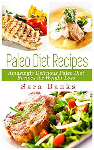 Free Kindle book Monday, February 23rd! Really delicious-sounding recipes, along with a good explanation of a Paleo lifestyle and what you need in your Paleo kitchen. Paleo Diet: Amazingly Delicious Paleo Diet Recipes for Weight Loss (Weight Loss Recipes, Paleo Diet Recipes Book 1)