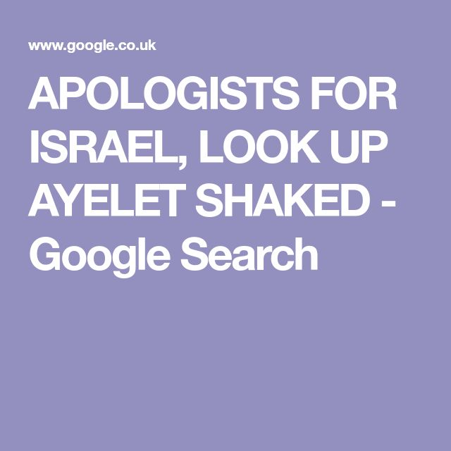APOLOGISTS FOR ISRAEL, LOOK UP AYELET SHAKED - Google Search
