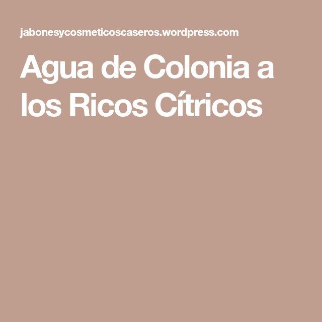 Agua de Colonia a los Ricos Cítricos