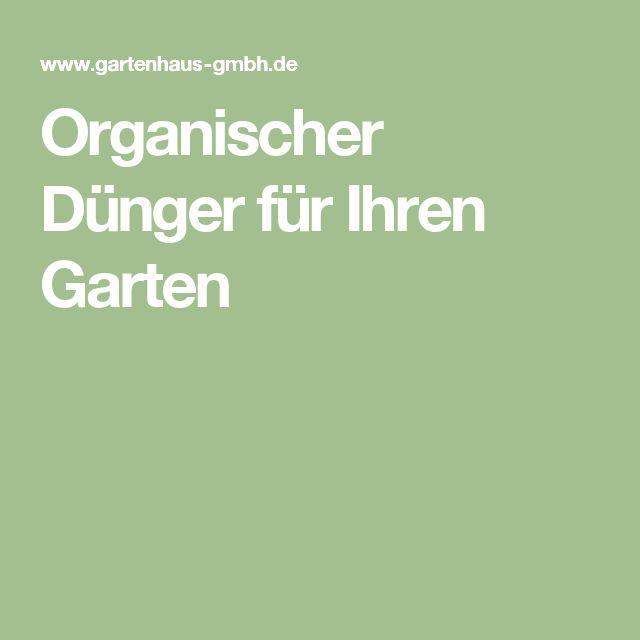 Organischer Dünger für Ihren Garten