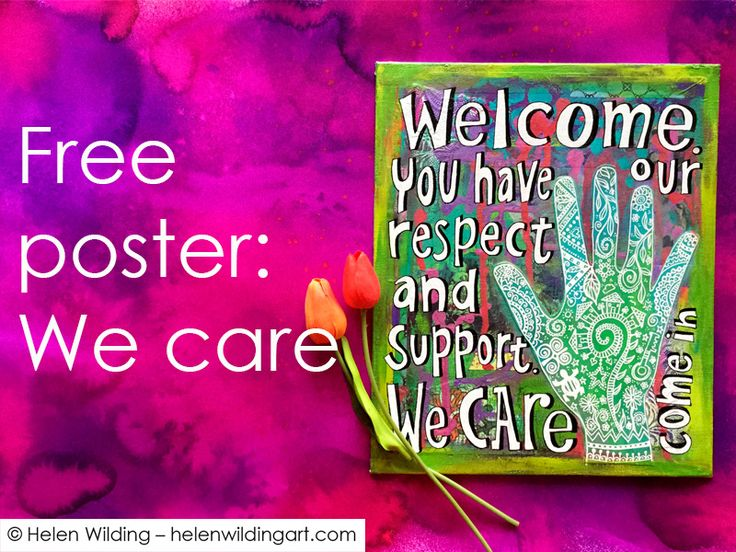 """Free poster for non profit use welcoming those reaching out and asking for help. """"Welcome - you have our respect and support. We care."""" Mixed media painting"""