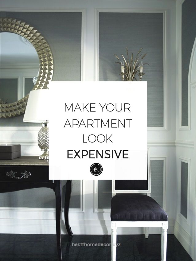 How To Make Your First Apartment Look Expensive Interior Design