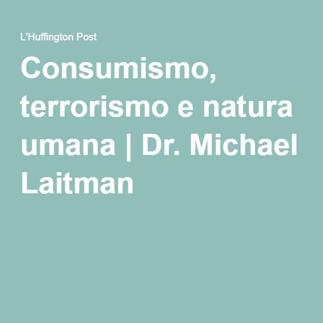 Consumismo, terrorismo e natura umana|Dr. Michael Laitman