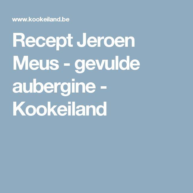 Recept Jeroen Meus - gevulde aubergine - Kookeiland