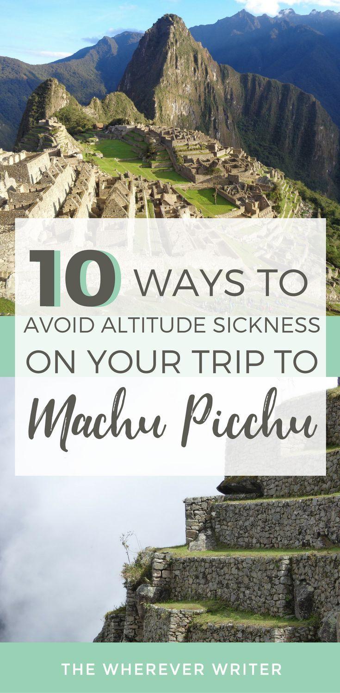 Machu Pichu Travel   Machu Picchu Travel Tips   Altitude Sickness   Peru Travel   Cusco, Peru   Machu Picchu Peru