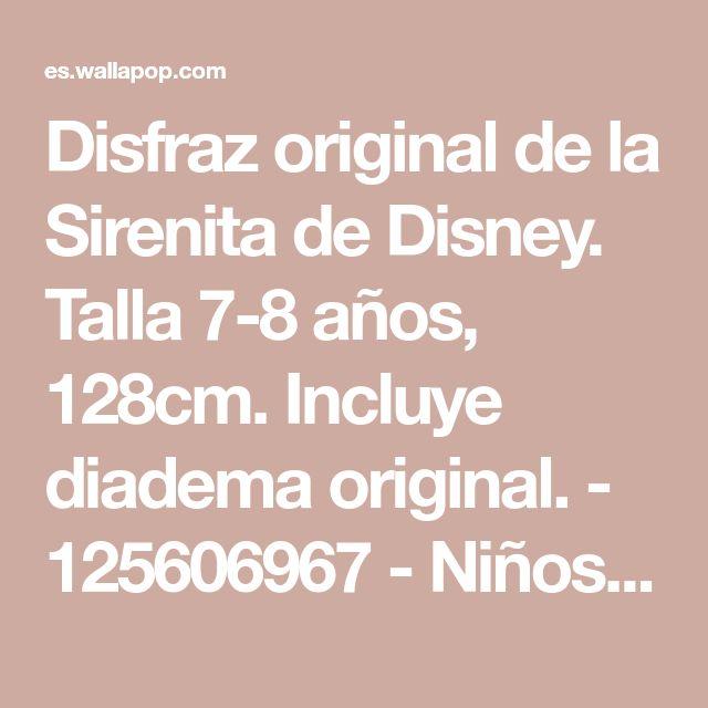 Disfraz original de la Sirenita de Disney. Talla 7-8 años, 128cm. Incluye diadema original. - 125606967 - Niños y Bebés
