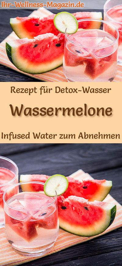 Wassermelonen Wasser Rezept Fur Infused Water Detox Wasser