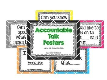 Here's a set of posters with 8 statements/questions to help students use accountable talk during a math lesson.