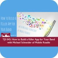 TJS 045: How to Build a Killer App with Michael Schneider of Mobile Roadie