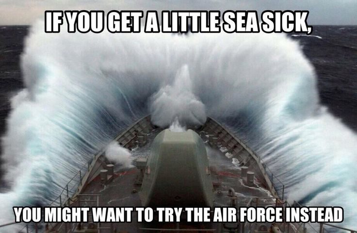 Would be funny... but I was sea sick for 2 years...never gave up and finished the tour!