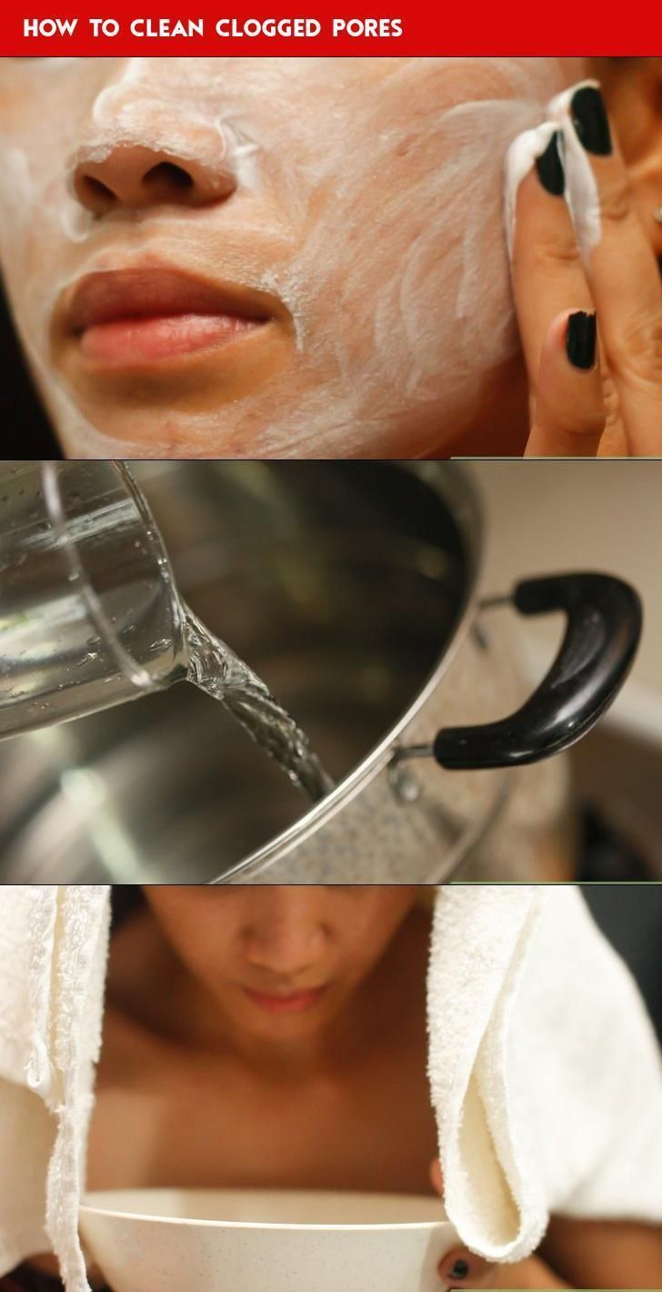 How to Clean Clogged Pores