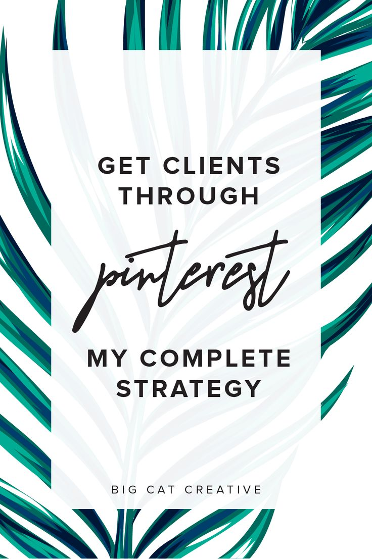 How to Grow Your Business & get Clients Through Pinterest — Big Cat Creative | Branding and Website Design for Creative Entrepreneurs | Pinterest Strategy | Business Tips | Small Business Strategy | Gain Followers on Pinterest | Get website traffic through Pinterest | Pinterest Tutorial | Pinterest for Business | Pinterest Tips and Tricks
