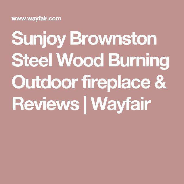 Sunjoy Brownston Steel Wood Burning Outdoor fireplace & Reviews | Wayfair