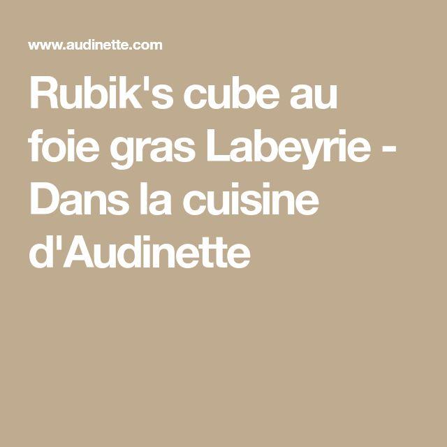 Rubik's cube au foie gras Labeyrie - Dans la cuisine d'Audinette
