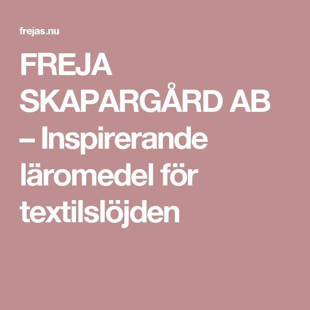 FREJA SKAPARGÅRD AB – Inspirerande läromedel för textilslöjden