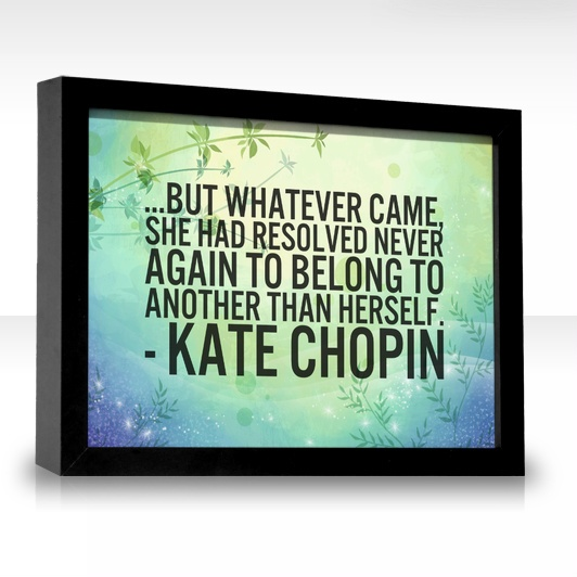 the awakening by kate chopin a womans search for independence Kate chopin's the awakening is solely based on edna's first and final taste of freedom and independence as an overexposed 1890's victorian woman.
